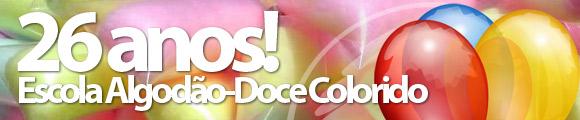 Escola Algodão-Doce Colorido | 26 anos