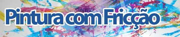 Atividades Grupo 1 (mar/11): Pintura com fricção